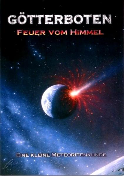 Götterboten - Feuer vom Himmel (Eine kleine Meteoritenkunde)