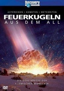Discovery Channel - Feuerkugeln aus dem All - Asteroiden, Kometen, Meteoriten